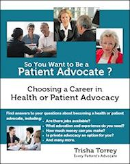 cover: So You Want to Be a Patient Advocate? Choosing a Career in Health or Patient Advocacy
